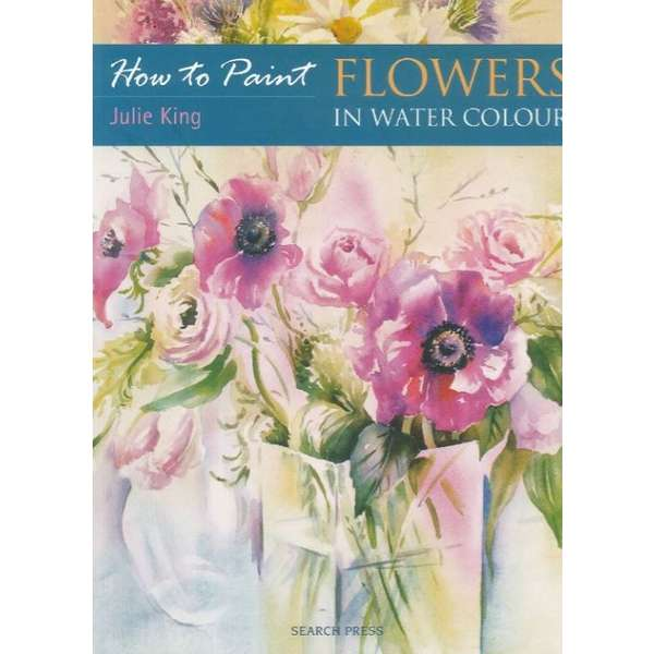 How to Paint Flowers in Water Colour